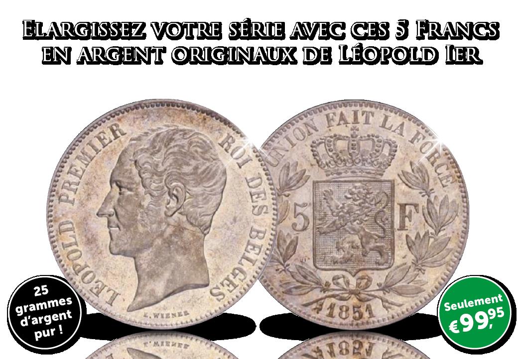 Complétez votre série de 5 Francs en argent de Léopold Ier