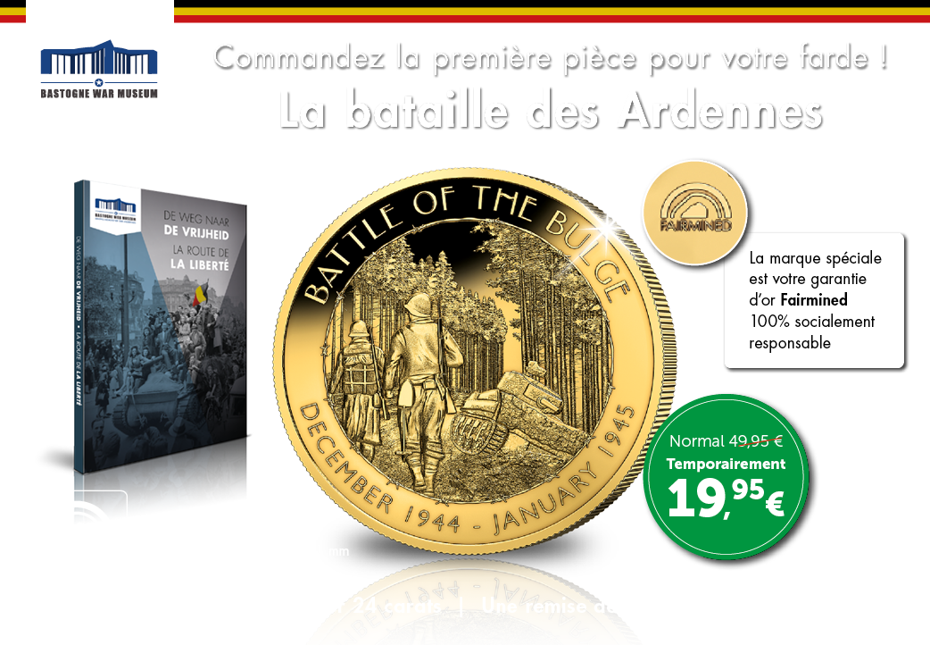 La pièce de la bataille des Ardennes pour votre farde !