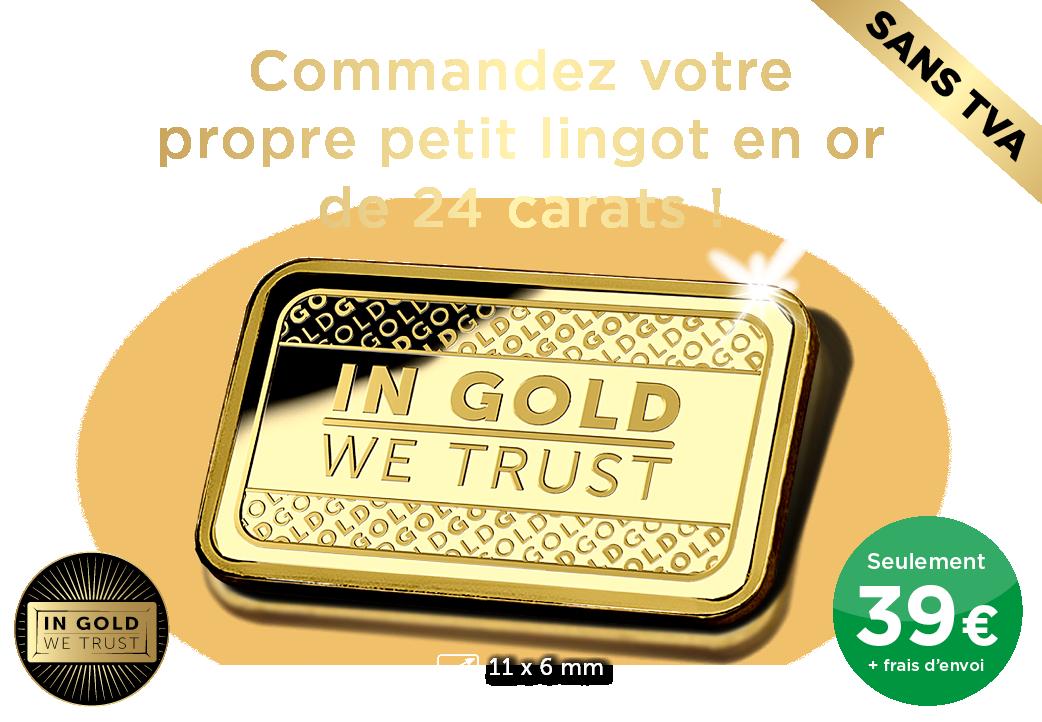 Commandez dès aujourd'hui votre propre petit lingot d'or 24 carats !
