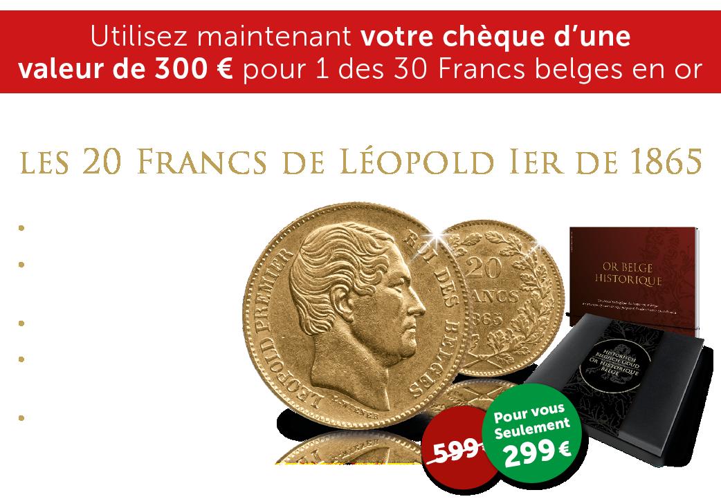Utilisez maintenant votre chèque d'une valeur de 300 € pour 1 des 30 Francs belges en or