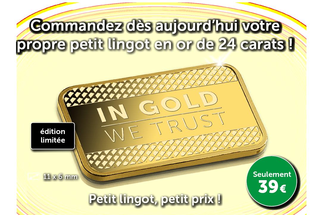 Une offre en or  | Petit lingot en or pour un petit prix !